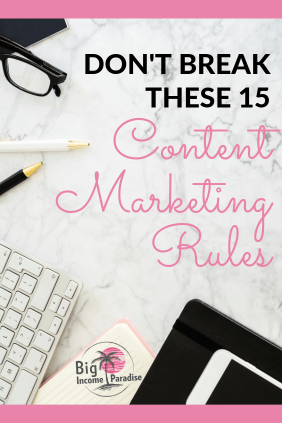 If you are not focused on bringing the best quality content to your audience, you won't achieve much in your online business. Content Marketing is one of the most important elements you need to focus on. Never break these 15 content marketing rules and you will see best results in your business and relationships with your audience. #BigIncomeParadise #ContentMarketing #marketingtips #contentmarketingtips #contentrules #makemoneyonline