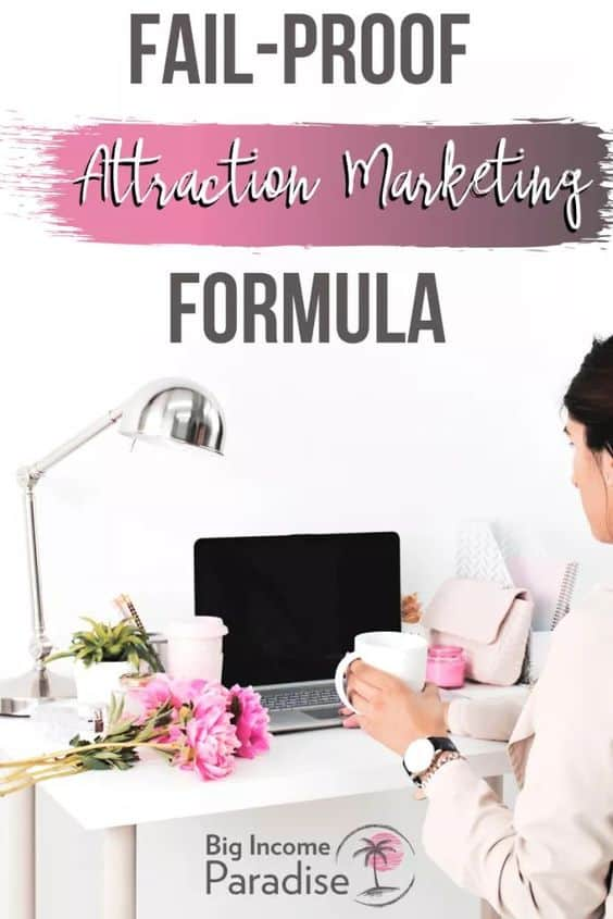 Create a Fail-Proof Attraction Marketing Formula