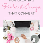Super Simple Tips For Creating Pinterest Images That Convert