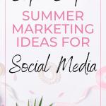 Summer Marketing Ideas For Social Media