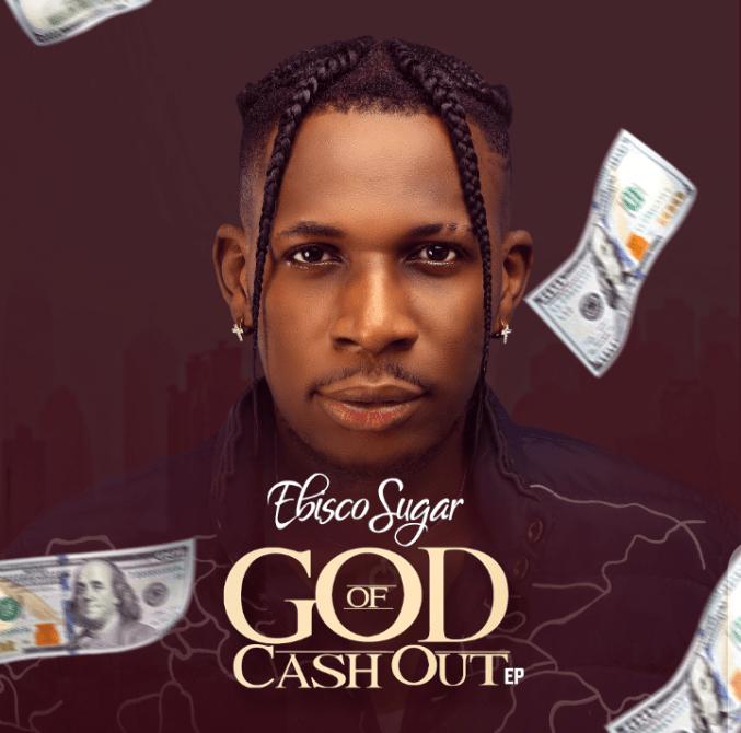 Ebiscosugar God of cash out the ep