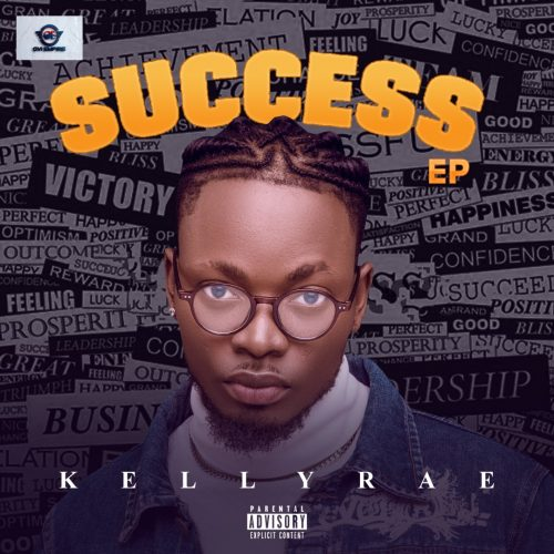Kellyrae - Success EP ft Erigga, Graham D