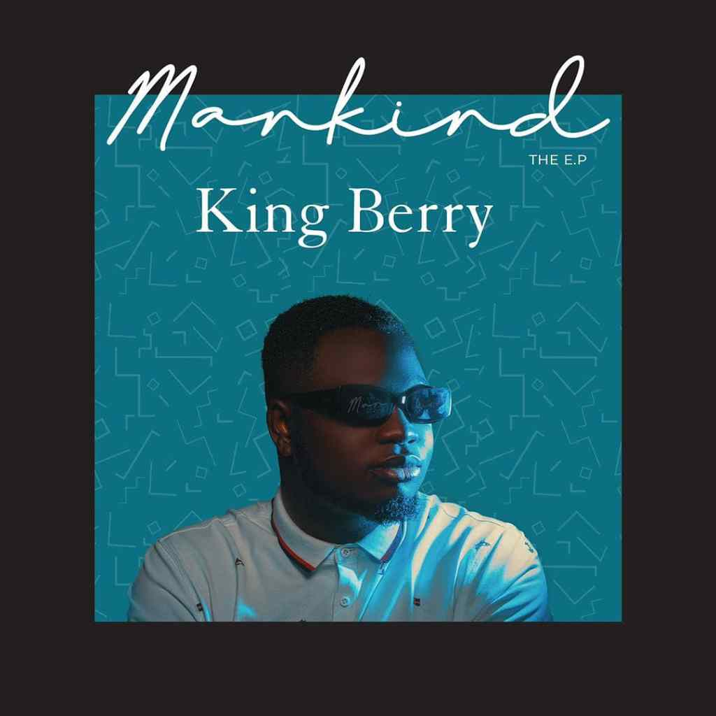 EP: King Berry - Mankind EP