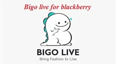 Bigo Live For BlackBerry Free Download - Bigo Live Blackberry