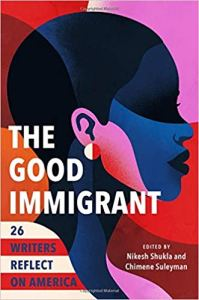 The Good Immigrant, edited by Nikesh Shukla and Chimene Suleyman