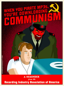 When you pirate MP3s, you're downloading communism