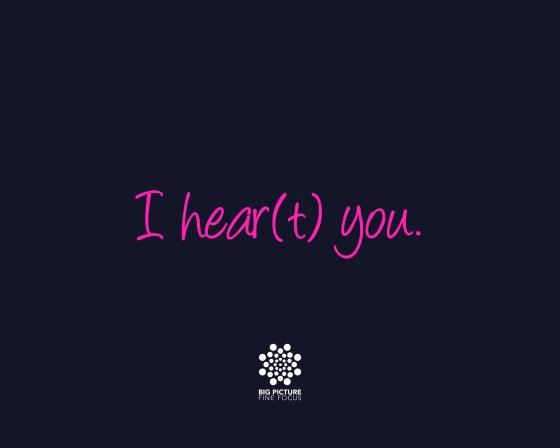 i hear(t) you