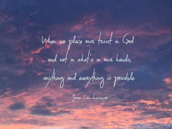 When we place our trust in God