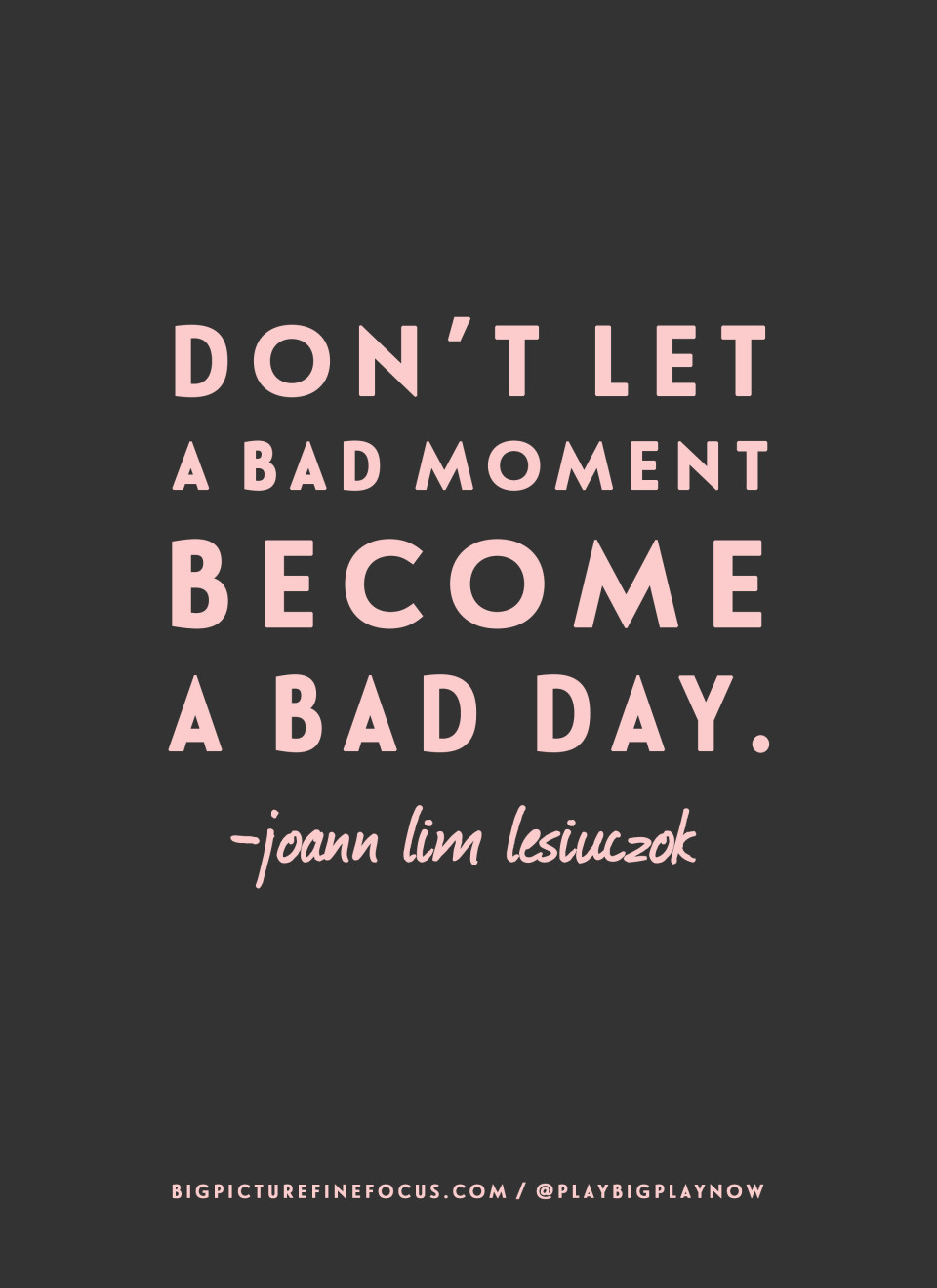 Don't-Let-A-Bad-Moment
