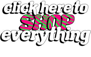 click here to shop everything