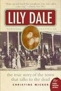 lily dale the town that talks to the dead by christine wicker, spiritualism, recommended reading, big seance