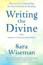Writing the Divine: How to Use Channeling for Soul Growth and Healing by Sara Wiseman, Big Seance Podcast