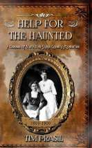 Help for the Haunted: A Decade of Vera Van Slyke Ghostly Mysteries (1899-1909) by Tim Prasil, The Big Séance Podcast