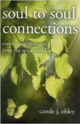 Soul to Soul Connections: Comforting Messages from the Spirit World by Carole J. Obley, The Big Séance Podcast, BigSeance.com