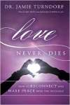 Love Never Dies by Jamie Turndorf, Book Giveaway at BigSeance.com