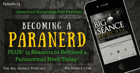 becoming_a_paranerd_big_seance_podcast