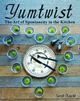 Yumtwist Cookbook by Sarah Knecht