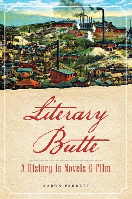 """Literary Butte: A History in Novels and Film"""