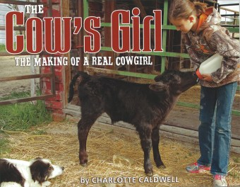 """""""The Cow's Girl: The Making of a Real Cowgirl"""""""