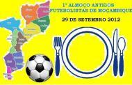 1º Almoço Antigos Futebolistas de Moçambique - 29 Setembro de 2012!