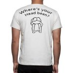 wheres-your-head-been-tshirt