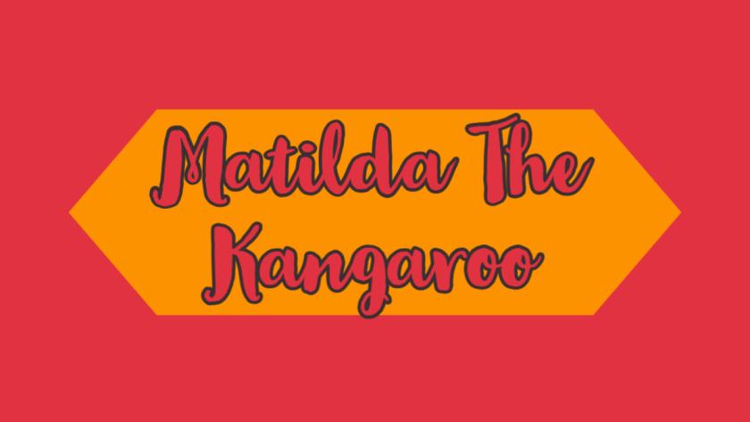 Matilda The Kangaroo