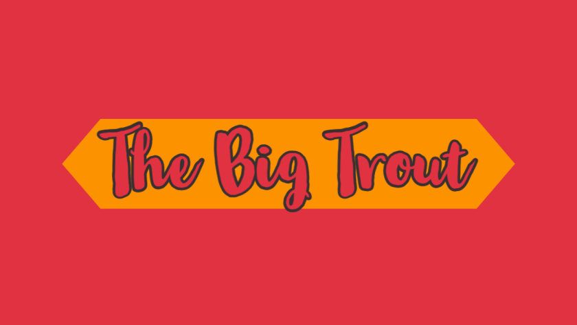 The Big Trout