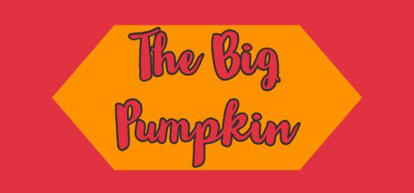 the big pumpkin