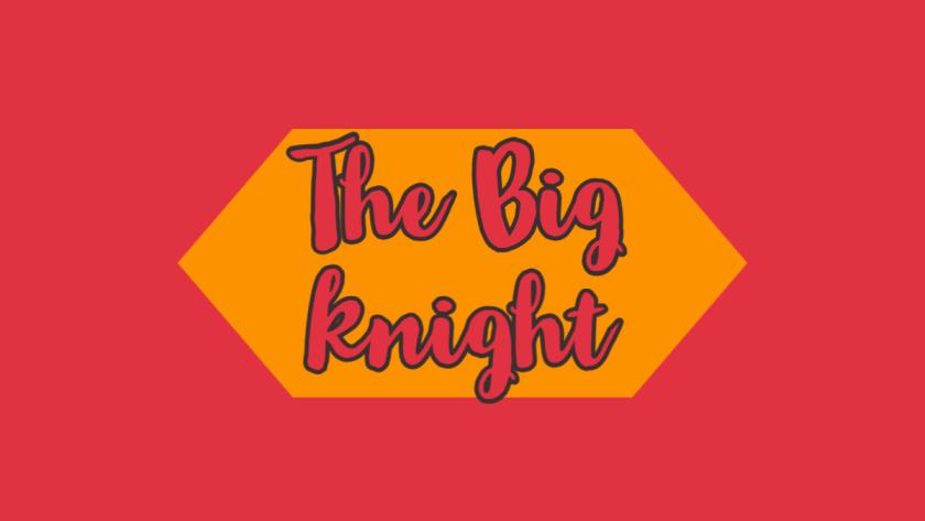 the big knight