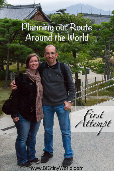 First Attempt - Planning Our Route Around the World | BIG tiny World Travel | It's difficult to figure out which route we want to take around the world. There is so much to see and never enough time. See our preliminary stab at it here! | #travel #travelcouple #travelblog #aroundtheworld