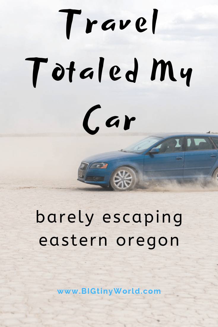 Travel Totaled my Car - How We Barely Escaped Eastern Oregon | BIG tiny World Travel | When traveling, things inevitably go wrong. What do you do? We took a risk.. in the end, we wound up with memories of an amazing trip and a totaled car. Click through to read the full adventure! | #travelstories #travelcouple #roadtrip #easternoregon #cartrouble #travel
