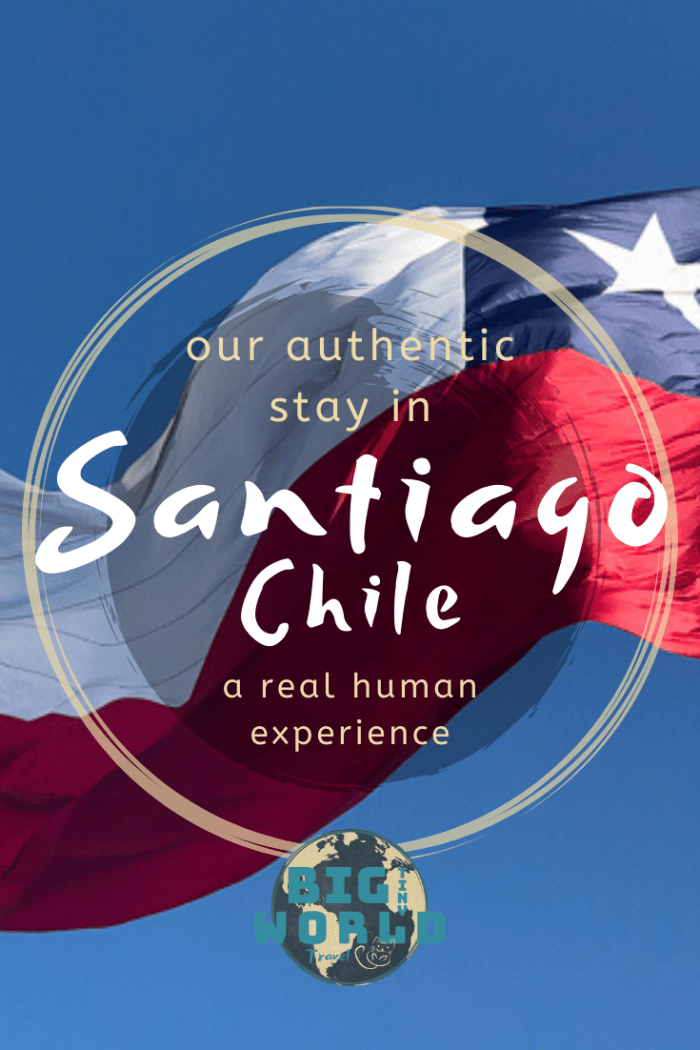 Experience Santiago Chile Like a Local | Meeting locals through Couchsurfing is a great way to understand the culture of a new place. Sometimes it can even change your perspective on life itself. We had a truly unique experience in Santiago Chile with our host family. Check it out! | BIG tiny World Travel | #bigtinyworld #santiagochile #shadeadventures #couchsurfing #Chiletravel