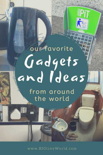 Our Favorite Gadgets and Ideas From Around the World | Travel exposes us to unique gadgets and ideas - different ways to solve problems.  From the kitchen to the bathroom, at home and on the road, these are some of our favorites. | BIG tiny World | #bigtinyworld #problemsolving #worldwideideas #cleverideas #worldwidetravel