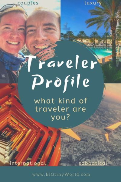 Traveler Profile - What Kind of Traveler Are You? | We all travel in many different ways. Luxury or budget, couple or kids, regional or international - what type of traveler are you? Find out here! | BIG tiny World Travel | #bigtinyworld #typesoftravel #travel #travelerprofile