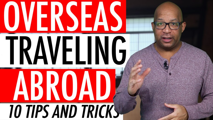 Tips And Tricks For Overseas Traveling Abroad Checklist Guide Video 2018 🛫 🌊 🛳 10 Tips and Tricks