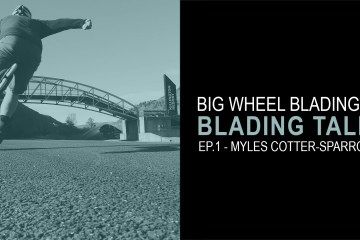 Blading Talk Episode 1 with Myles Cotter-Sparrow