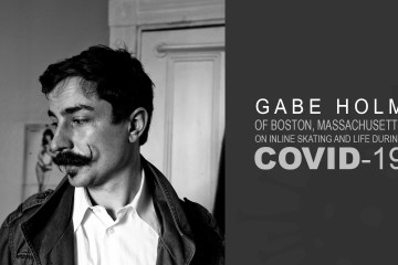 Gabe Holm of Boston, Massachusetts on Inline Skating and Life During COVID-19