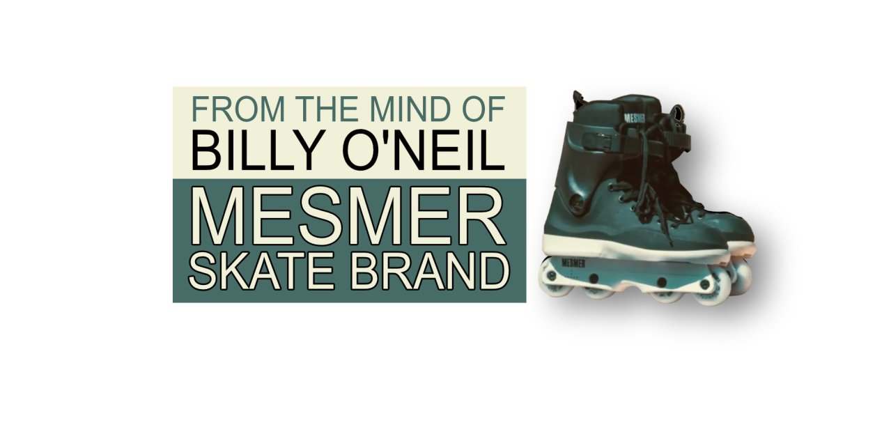 From the Mind of Billy O'Neil, Mesmer Skate Brand