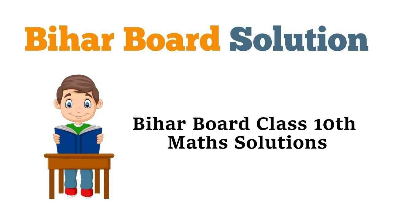 Bihar Board Class 10 Maths Solutions in Hindi & English Medium