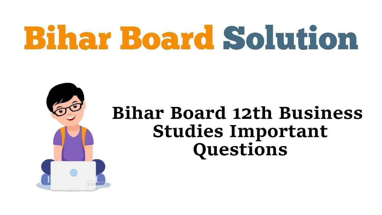 Bihar Board 12th Business Studies Important Questions and Answers