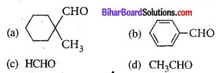 Bihar Board 12th Chemistry Objective Answers Chapter 12 ऐल्डिहाइड, कीटोन एवं कार्बोक्सिलिक अम्ल 9