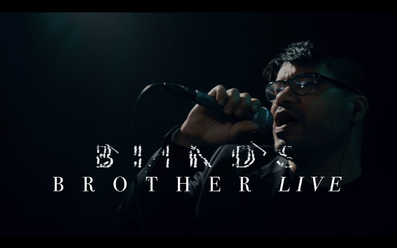 """""""BROTHER"""" LIVE VIDEO OUT NOW."""