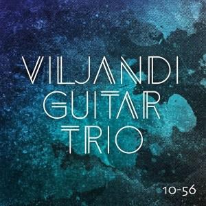 Viljandi Guitar Trio - 10-56 - 4742229004709 - VILJANDI GUITAR TRIO