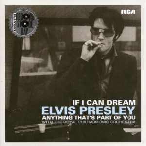 Presley Elvis - If I Can Dream B/W Anything That's Part Of You - 88875143297 - RCA LEGACY