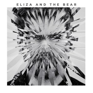 Eliza And The Bear - Eliza And The Bear - 602547715975 - MI FAMILIA