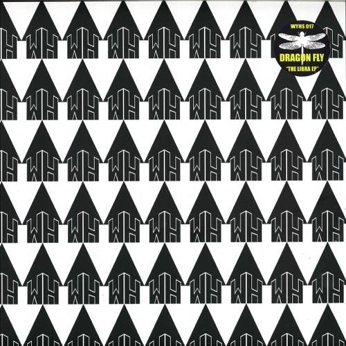 Dragon Fly - The Libra Ep - WYHS017 - WHITE HOUSE RECORDS