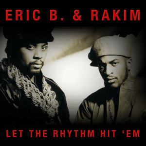 Eric B & Rakim - Let The Rhythm Hit 'EM (2LP) - 602557414608 - GEFFEN