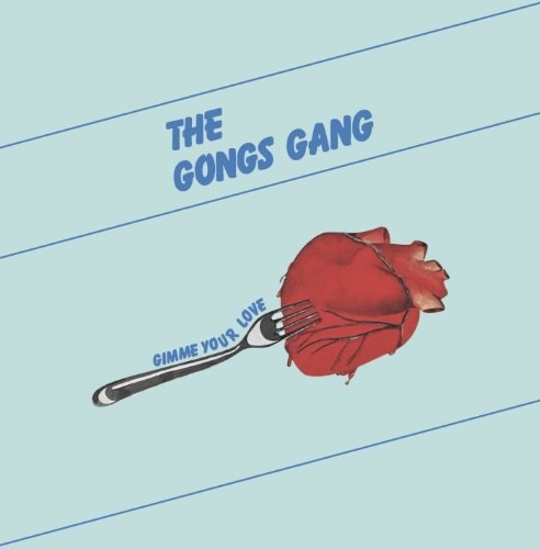 The Gongs Gang - Gimme Your Love - BSTX044 - BEST ITALY