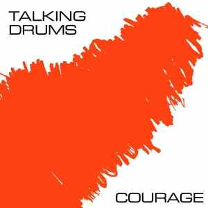Talking Drums - Courage - DE229 - DARK ENTRIES