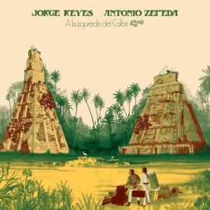Jorge Reyes/ Antonio Zepeda - A La Izquierda Del Colibri - ERC043 - EMOTIONAL RESCUE